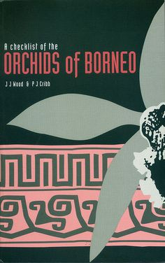A Checklist of the Orchids of Borneo by J.J. Wood & P.J. Cribb