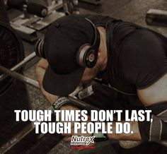 Tough times don't last. Tough people do! #TransformationTuesday #Motivation #NutrexResearch