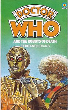 Doctor Who Paperback, Doctor Who and the Robots of Death by Terrance Dicks, Number 53 in the Doctor Who Library, A Target Book, Reprinted 1984.