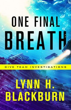 One Final Breath - Book 3 in the Dive Team Investigations Series