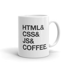 HTML& CSS& JS& COFFEEl About Design is on both sides of mug Ceramic Dishwasher safe Microwave safe White, glossy 11oz Gifts For Programmers, Html Css, Diy Gift Box, Mug Designs, Microwave, Dishwasher, Nerd, Web Design, Geek Stuff