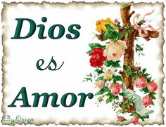 Dios es Amor ~ God is Love