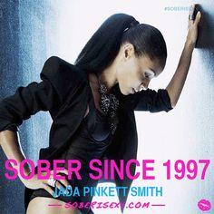 Jada Pinkett-Smith. Sober since 1997. You go girl. Sober is sexy. #SoberSince #Recovery