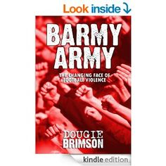 Barmy Army: The Changing Face of Football Violence Screenwriting, My Books, Films, Army, Author, Football, Face, Movies, Gi Joe