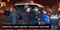 Devriye Haber : Ankara'da 'Neden Güldün' Tartışması Kanlı Bitti: 2...