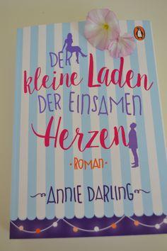 Buch: Der kleine Laden der einsamen Herzen; Roman von Annie Darling