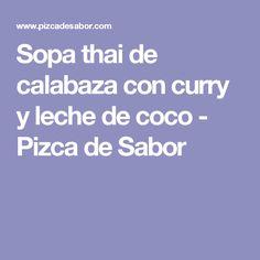 Sopa thai de calabaza con curry y leche de coco - Pizca de Sabor