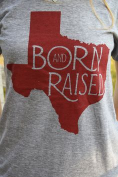 For Brooke. adorable! Born & Raised Texas by bohocircus