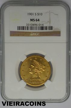 1901-S   LIBERTY HEAD   EAGLE  $10  GOLD  - Certified by:  NGC  MS 64  -   #4852