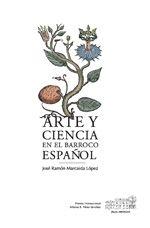 Arte y ciencia en el Barroco español : historia natural, coleccionismo y cultura visual / José Ramón Marcaida López http://fama.us.es/record=b2641743~S5*spi