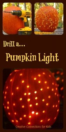 Drill a pumpkin light- the kids could do this:)