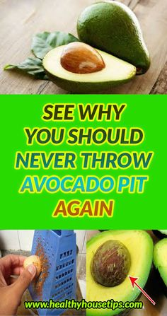 SEE WHY YOU SHOULD NEVER THROW AVOCADO PIT AGAIN #AVOCADO