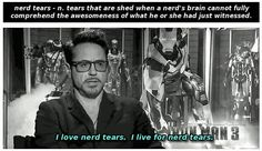 Funny pictures about Nerd tears. Oh, and cool pics about Nerd tears. Also, Nerd tears. Loki, The Maxx, Be My Hero, 1 Live, Dc Movies, Movie Tv, Nerd Love, Jessica Jones, Downey Junior