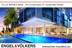 Fort Lauderdale Pre Construction | Condominiums 321 at Waters Edge Fort Lauderdale | New Develelopment miamibeach-immobilien.com - Ralf Gettler Marketing Director Engel & Völkers 908 E Las Olas Blvd Fort Lauderdale, FL 33301 - 18170 Collins Ave Sunny Isles Beach, FL 33160 Real Estate Immobilien -  miamibeach-immobilien.com - #realestate #preconstruction #immobilien #fortlauderdale #sunnyislesbeach #miamibeach #miami #makler #engelvölkers #florida