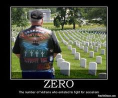 Many men died for our freedoms and to keep our country from socialism.