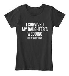 I Survived My Daughters Wedding T Shirt Black Women's T-Shirt Front