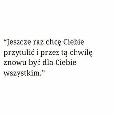 Jeszcze raz Happy Photos, Sad Life, Different Quotes, Son Luna, Romantic Quotes, True Quotes, Quotations, Texts