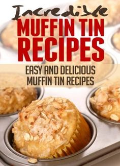 THIS BOOK IS ON MY KINDLE Incredible Muffin Tin Recipes: Easy and Delicious Muffin Tin Meals (Incredible Recipes):Amazon:Kindle Store