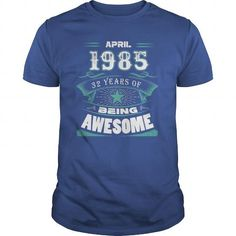 Best Gift April 1985  32 Years Of Being AwesomeFunny Tshirt #1985 #tshirts #birthday #gift #ideas #Popular #Everything #Videos #Shop #Animals #pets #Architecture #Art #Cars #motorcycles #Celebrities #DIY #crafts #Design #Education #Entertainment #Food #drink #Gardening #Geek #Hair #beauty #Health #fitness #History #Holidays #events #Home decor #Humor #Illustrations #posters #Kids #parenting #Men #Outdoors #Photography #Products #Quotes #Science #nature #Sports #Tattoos #Technology #Travel…