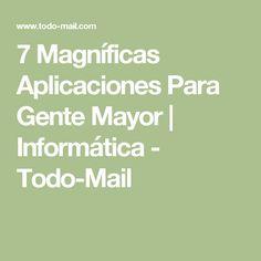 7 Magníficas Aplicaciones Para Gente Mayor | Informática - Todo-Mail