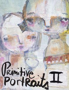 Tim's Sally: Primitive Portraits 2 online workshop & GIVEAWAY!!