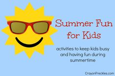 activities to keep kids busy and having fun during the summertime