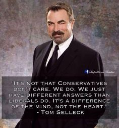 Tom Selleck on the difference between conservatives and liberals.