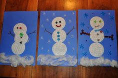 Make snowmen with round cotton make-up pads while singing Frosty the Snowman of course.