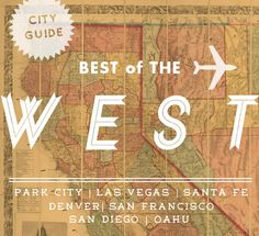 """Best of the West City Guide"" via @Design*Sponge"
