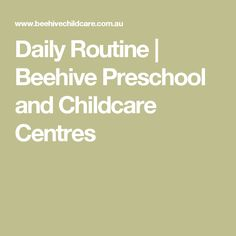 Daily Routine   Beehive Preschool and Childcare Centres