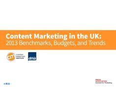 Content Marketing in the UK: 2013 Benchmarks, Budgets, and Trends