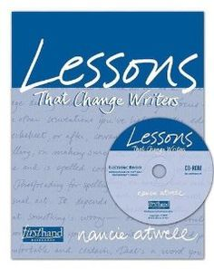 Lessons That Change Writers Electronic Binder (Lessons That Change Writers Lessons That Change Writers): Nancie Atwell: 9780325012797: Amazon.com: Books