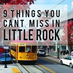 I love Little Rock! This is a very good list ~ 9 Places You Can't Miss in Little Rock, Arkansas!