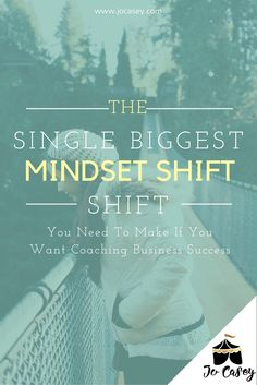 The single biggest mindset shift you need to make if you want coaching business success