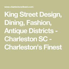 King Street Design, Dining, Fashion, Antique Districts - Charleston SC - Charleston's Finest