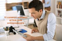 Ideas and resources for young entrepreneurs and startups. 10 common mistakes of first time entrepreneurs