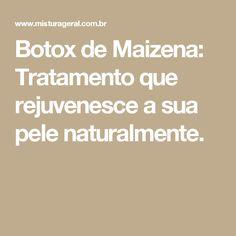 Botox de Maizena: Tratamento que rejuvenesce a sua pele naturalmente.
