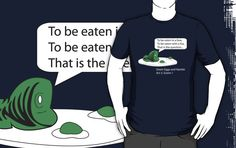 """""""Green Eggs and Hamlet"""" T-shirt -- Brilliant! Must have this asap. :)"""