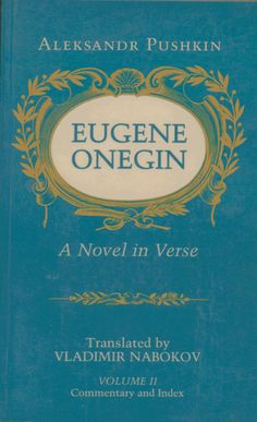 Alexandr Pushkin, Eugene Onegin translated by Vladimir Nabokov
