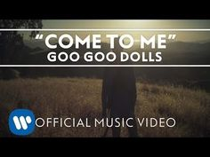 ▶ Goo Goo Dolls - Come to me ... I love this song, it kind of say's it all. This is what I would love to have.  I play it often.