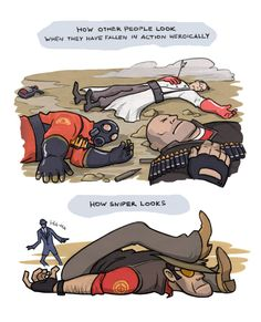 The poses of dead sniper often make me laugh. Those legs eh! Russian versionSniper and company (c) Team Fortress 2 (Valve)
