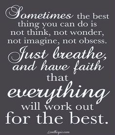 Sometimes the best thing you can do. . .