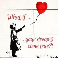 WHAT IF YOUR DREAMS COME TRUE?! ...  #bansky #streetart #becurious #dream #dreamer #keepgoing #share #enjoylife