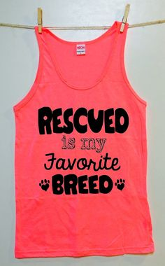 Rescued is My Favorite Breed. 3 color TANKS.animal by BmoreRescue