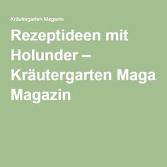 Rezeptideen mit Holunder – Kräutergarten Magazin