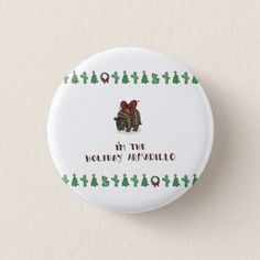 Holiday Armadillo Badge Button - Xmas ChristmasEve Christmas Eve Christmas merry xmas family kids gifts holidays Santa