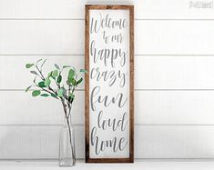 Welcome to our happy crazy fun loud home, Farmhouse Wood Sign | Shabby Chic Decor, Rustic Decor, modern country, farmhouse, home decor, diy decor, living room, dining room, kitchen, family room, bathrooms, bedroom #farmhouse #modernfarmhouse #farmhoused