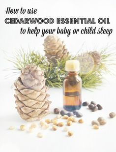 How to use cedarwood essential oil to help your baby or child sleep
