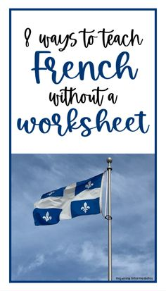 8 Ways to Teach French Without A Worksheet – Inquiring Intermediates French Teacher, Teaching French, Slap Game, Alphabet Poem, Number Song, Core French, French Restaurants, Early Readers, Group Work