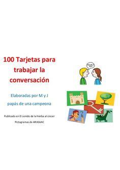 100 Tarjetas para trabajar la conversación  Elaboradas por M y J  papás de una campeona  Publicado en El sonido de la hier...